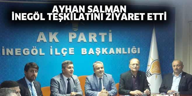 Ayhan Salman İnegöl İlçe Teşkilatını Ziyaret Etti