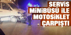 Servis Minibüsü İle Motosiklet Çarpıştı