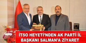 İTSO HEYETİ'NDEN AK PARTİ İL BAŞKANI SALMAN'A ZİYARET