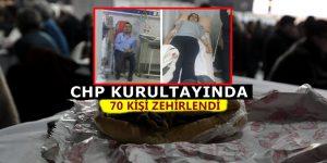 CHP Kurultayı'nda kumanyadan yaklaşık 70 kişi zehirlendi