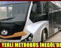 Yerli Metrobüs İnegöl'de
