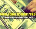 Dolar/TL Yeni Rekorunu Kırdı