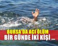 Bursa'da gölete giren kişi boğularak can verdi!