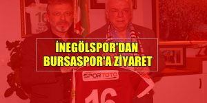 İnegölspor'dan Bursaspor'a Ziyaret