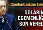 Erdoğan;Artık Dolar'ın Egemenliğine Son Vermemiz Gerekiyor