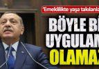 Erdoğan Emeklilikte Yaşa Takılanlarla İlgili Açıklama Yaptı