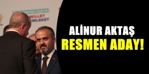 Alinur Aktaş Resmen Aday