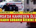 Bursa'da feci ölüm