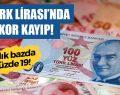 Türk Lirası Büyük Değer Kaybetti