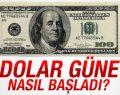 Dolar/TL'de Güne Nasıl Başladı?