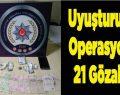 Bursa'da uyuşturucu operasyonu, 21 gözaltı!