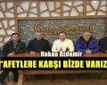"""""""AFETLERE KARŞI BİZDE VARIZ"""""""