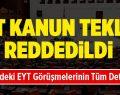 Eyt Kanun Teklifi Ak Parti Oylarıyla Reddedildi