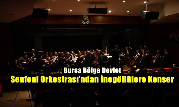 Senfoni Orkestrası'ndan İnegöllülere Konser
