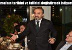 """""""Bursa'nın tarihini ve talihini değiştirmek istiyorum"""""""