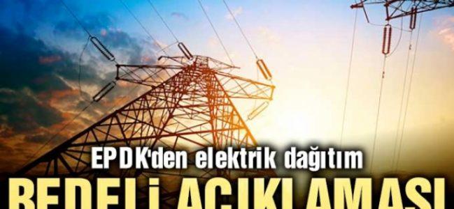 EPDK'den 'dağıtım bedeli' açıklaması