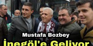 Mustafa Bozbey Bugün İnegöl'e Geliyor