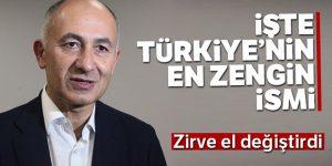Türkiye'nin en zengin kişisi değişti