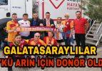 Galatasaraylı Taraftarlar Öykü Arin İçin Donör Oldu