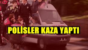 Polisler kaza yaptı