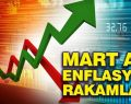 Mart Ayı Enflsyon Rakamları Açıklandı