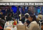 Mostar'da Büyükşehir ile iftar bereketi