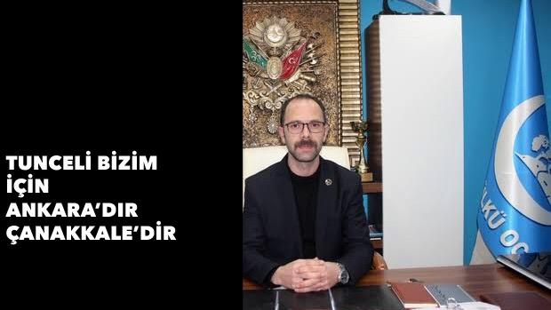 Tunceli bizim için Ankara'dır Çanakkale'dir