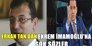 Erkan Tan Ekrem İmamoğlu'na Bir Kez Daha Gönderme Yaptı