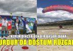 Burdur'da Dostum Rüzgârı