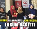 Yeniden Refah Partisi Kadın Kolları Lokum Dağıttı