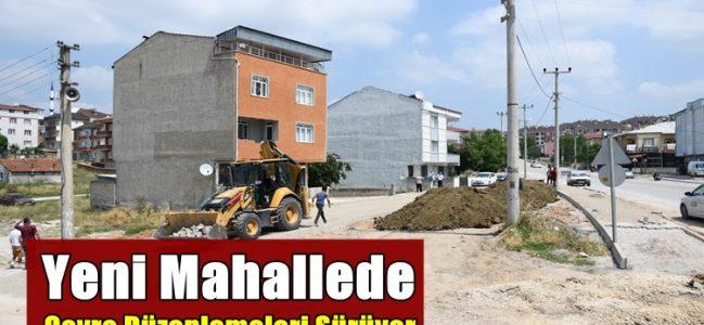 Yeni Mahallede Çevre Düzenlemeleri Sürüyor