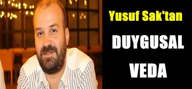 Yusuf Sak'tan Duygusal Veda