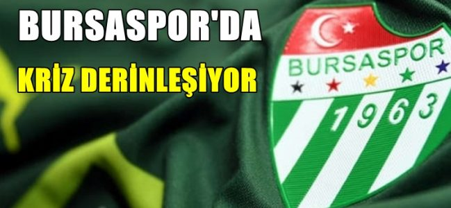 Bursaspor'da Kriz Derinleşiyor