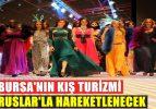 Bursa'ya 5 Bin Rus Turist Gelecek