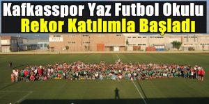 Kafkasspor Yaz Futbol Okulu Rekor Katılımla Başladı