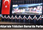 Türkiye'nin Yıldızları Bursa'da Parladı