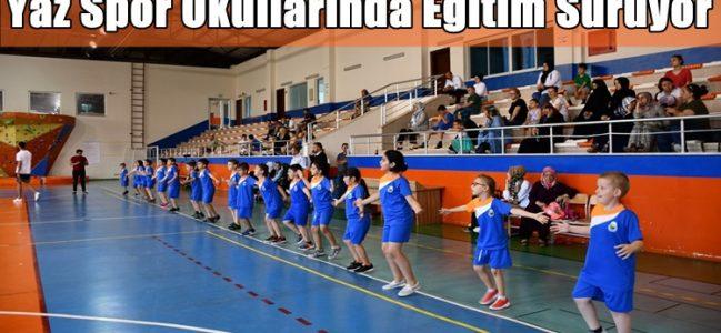 Yaz Spor Okullarında Eğitim Sürüyor