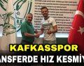 Kafkasspor Transfere Doymuyor