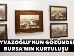 Ayvazoğlu'nun gözünden Bursa'nın kurtuluşu