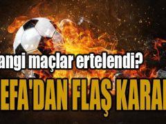 Uefa'dan Flaş Kararlar !