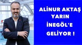 Alinur Aktaş Yarın İnegöl'e Geliyor !