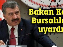 Fahrettin Koca bir kez daha Bursalıları uyardı !