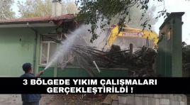 3 Bölgede yıkım çakışmaları gerçekleştirildi !