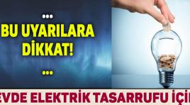 EVDE ENERJİ TASARRUFUNUN PÜF NOKTALARI