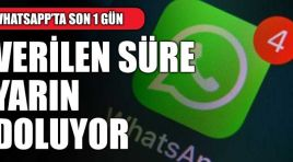 WhatsApp'ta son 1 gün !