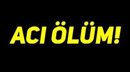 Bursa'da acı ölüm!
