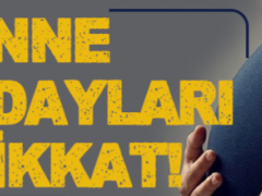 ANNE ADAYLARI DİKKAT!